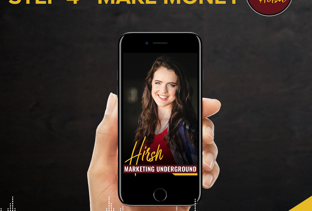 Behind The Scenes: The Hirsh Process: Step 4 – Make Money
