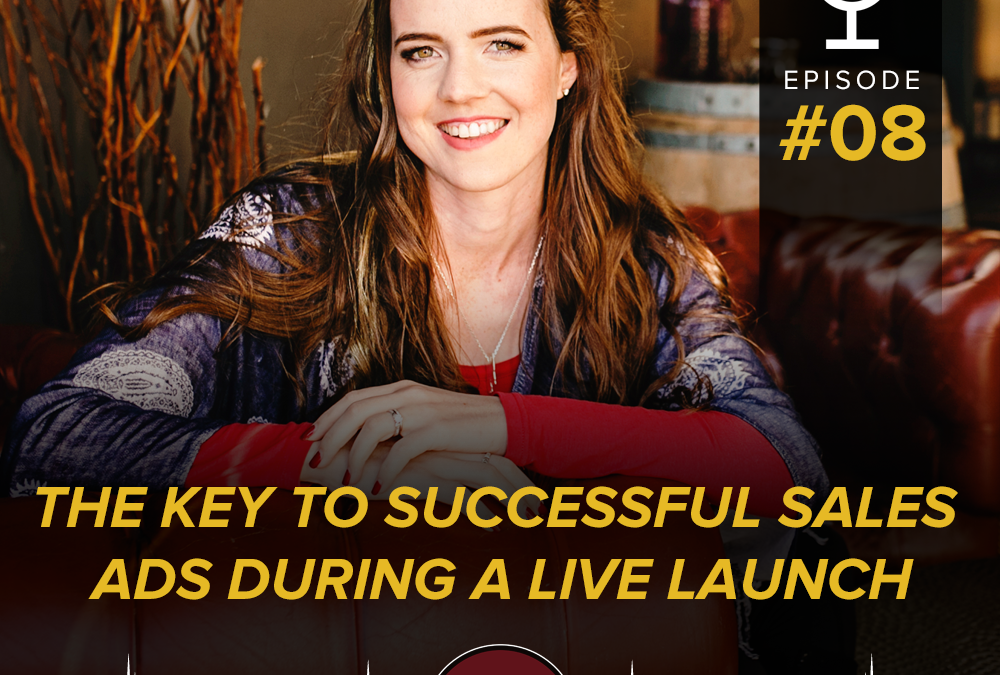 The Key To Successful Sales Ads During A Live Launch