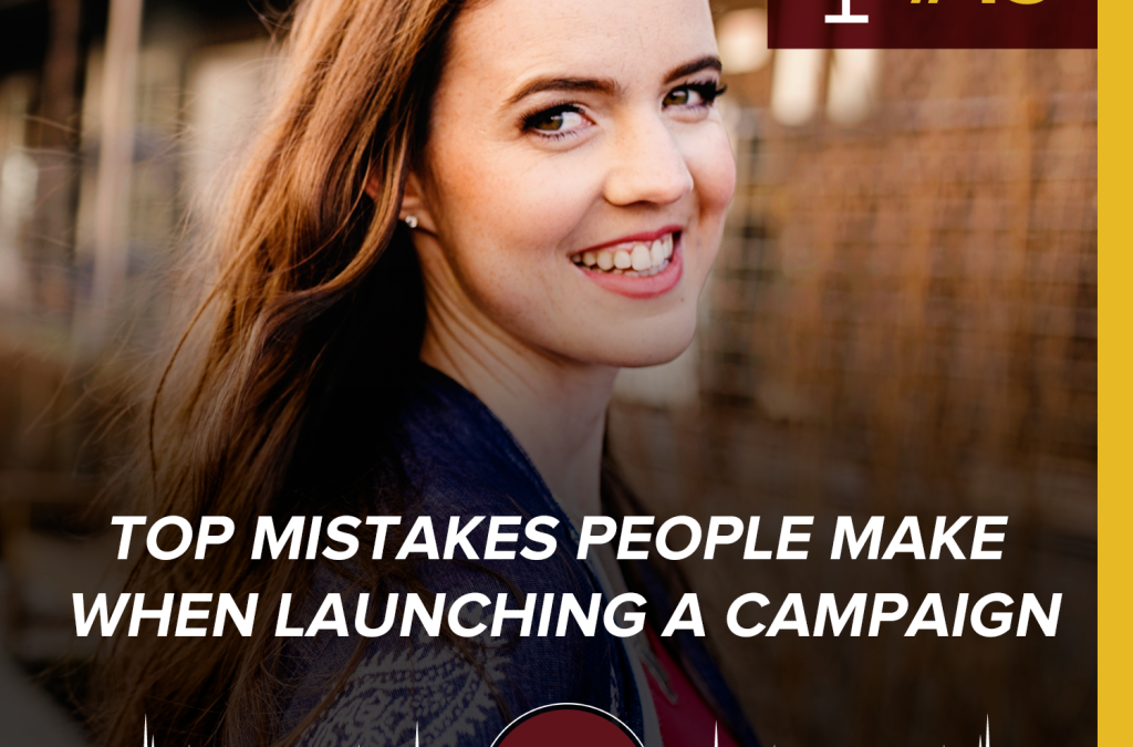 Top Mistakes People Make When Launching A Campaign
