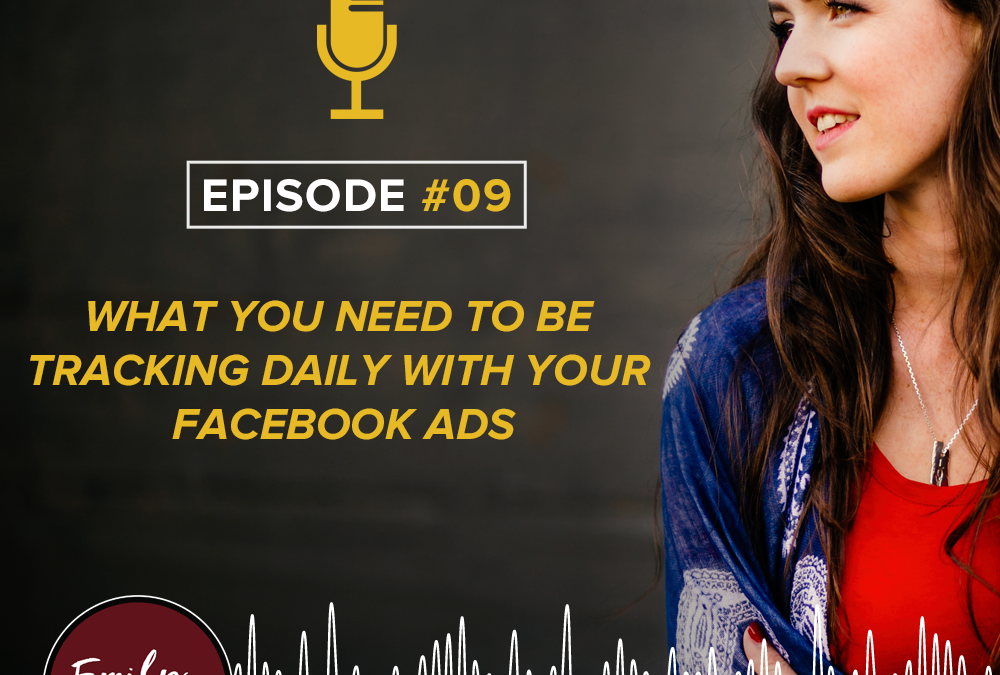 What You Need To Be Tracking Daily With Your Facebook Ads
