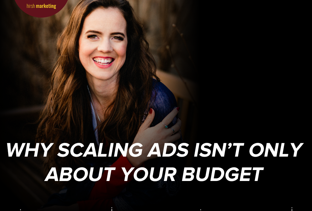 Why Scaling Ads Isn't Only About Your Budget