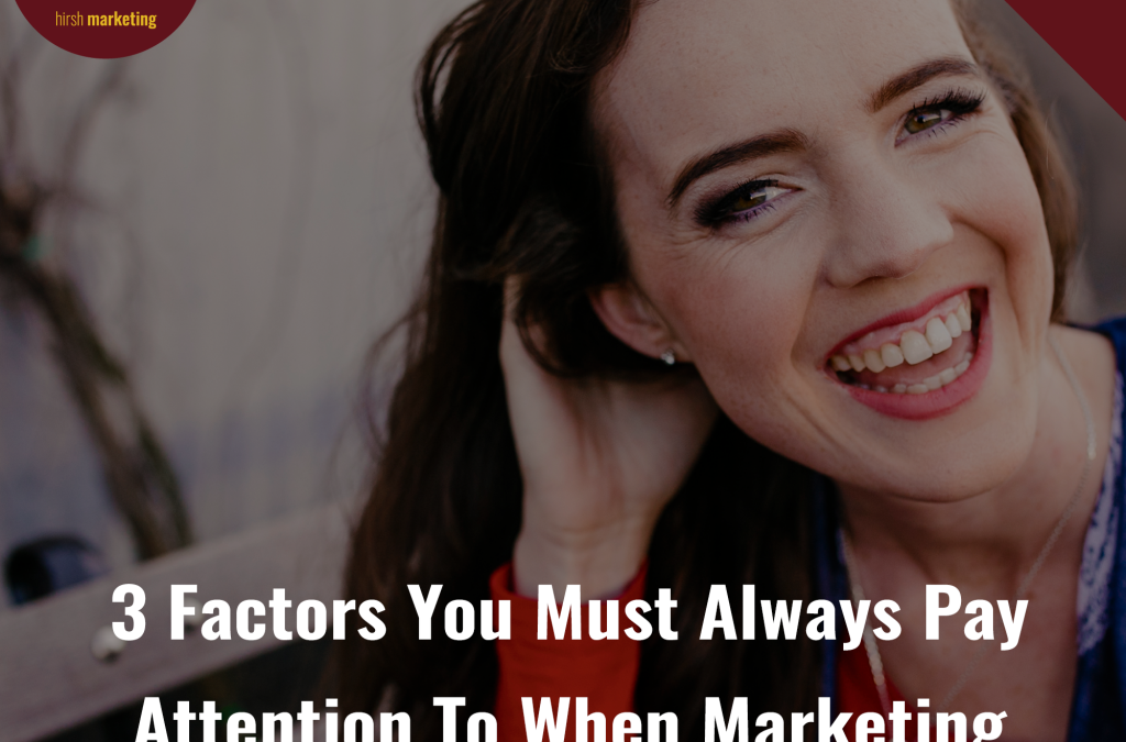 The 3 Factors You're Always Paying Attention to When You Market Your Sales Funnels
