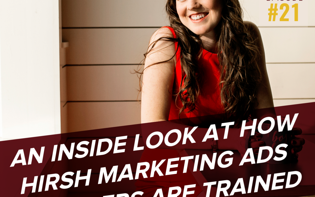 An Inside Look At How Hirsh Marketing Ads Managers Are Trained