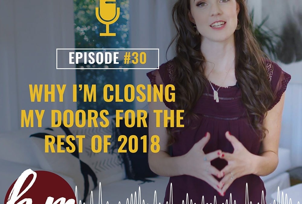Why I'm closing my doors for the rest of 2018