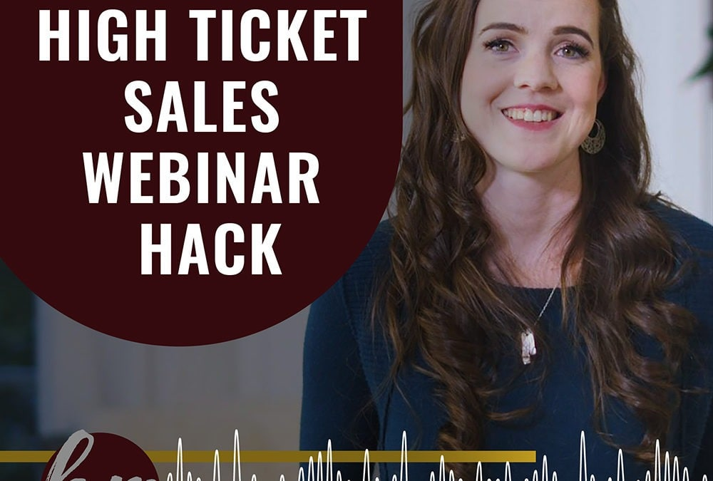 32 – High ticket sales webinar hack