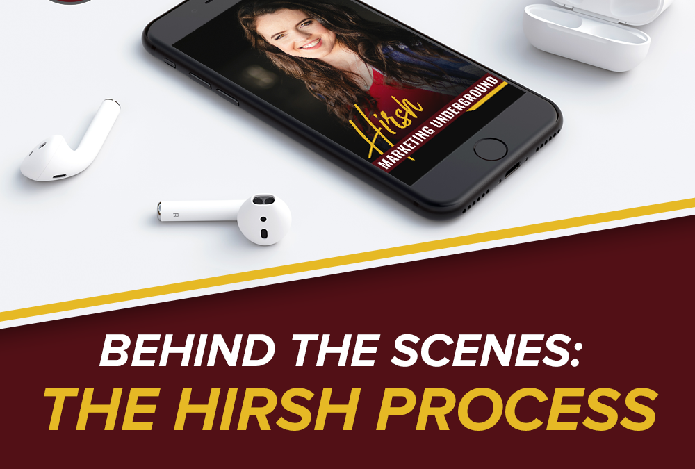 Behind The Scenes: The Hirsh Process