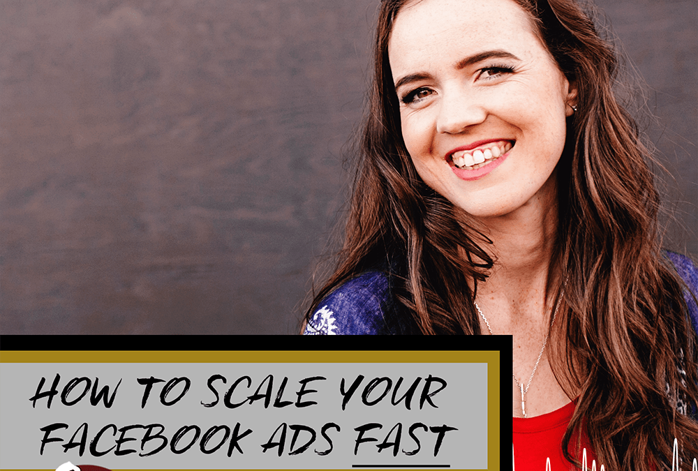 34- How to scale your Facebook ads fast