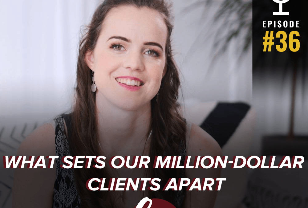 36-What sets our million-dollar clients apart