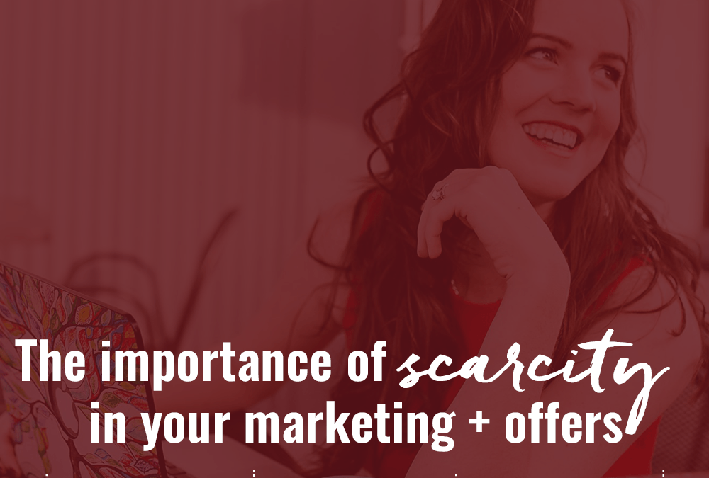 38- The importance of scarcity in your marketing + offers