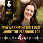 39- Why marketing isn't just about the Facebook ads