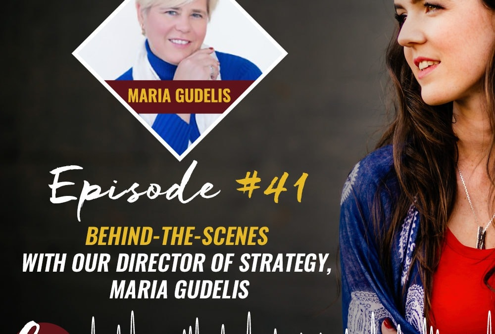 41- Behind-the-scenes with our director of strategy, Maria Gudelis
