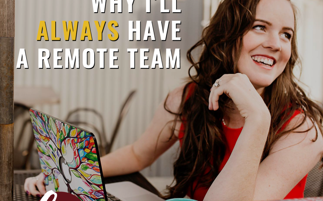 55- Why I'll always have a remote team