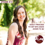 73- Exact Process To Get $10 Leads Down To $2 With Ads Manager, Kristina