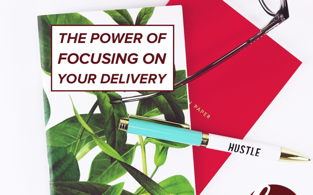 74- The Power Of Focusing On Your Delivery (And How This Actually Impacts Your Marketing)