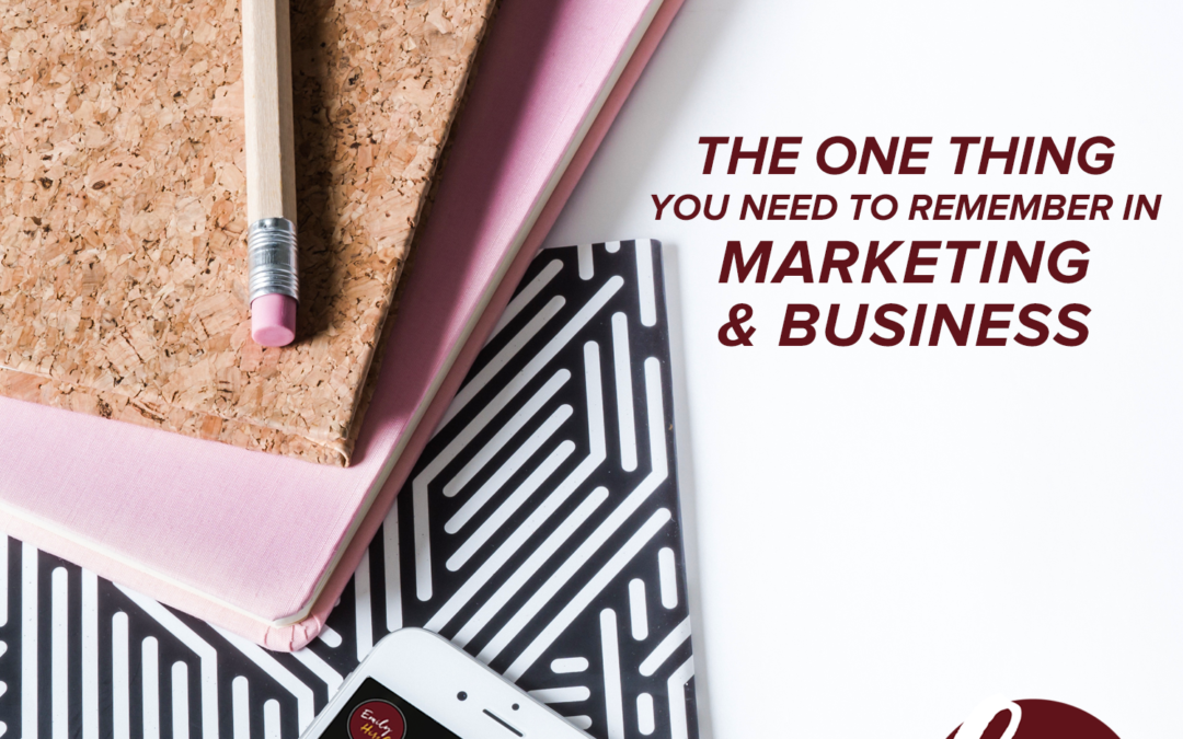 76- The One Thing Everyone Needs To Constantly Come Back To In Marketing + Business