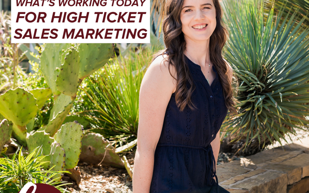 77- What's Working Today For High Ticket Sales Marketing