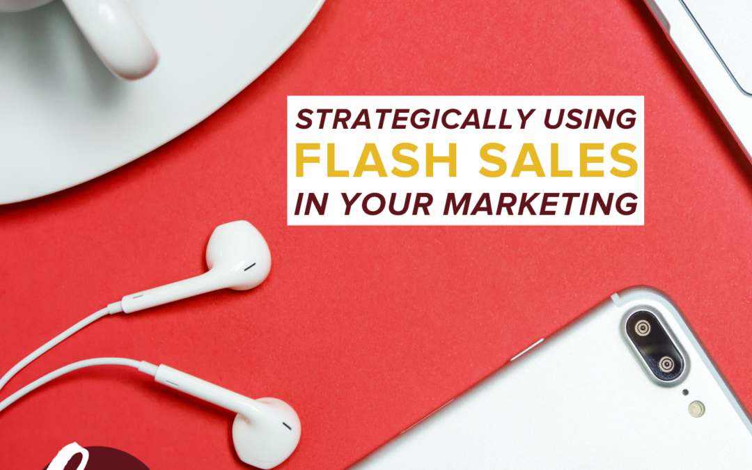 78- Strategically Using Flash Sales In Your Marketing