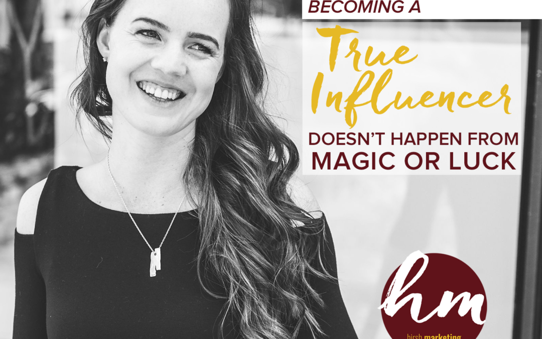 80- Becoming A True Influencer Doesn't Happen From Magic Or Luck