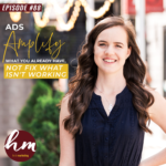 88- Ads Amplify What You Have Already, Not Fix What Isn't Working