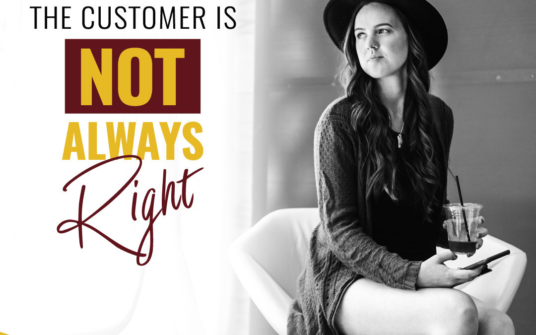 118- The Customer Is Not Always Right