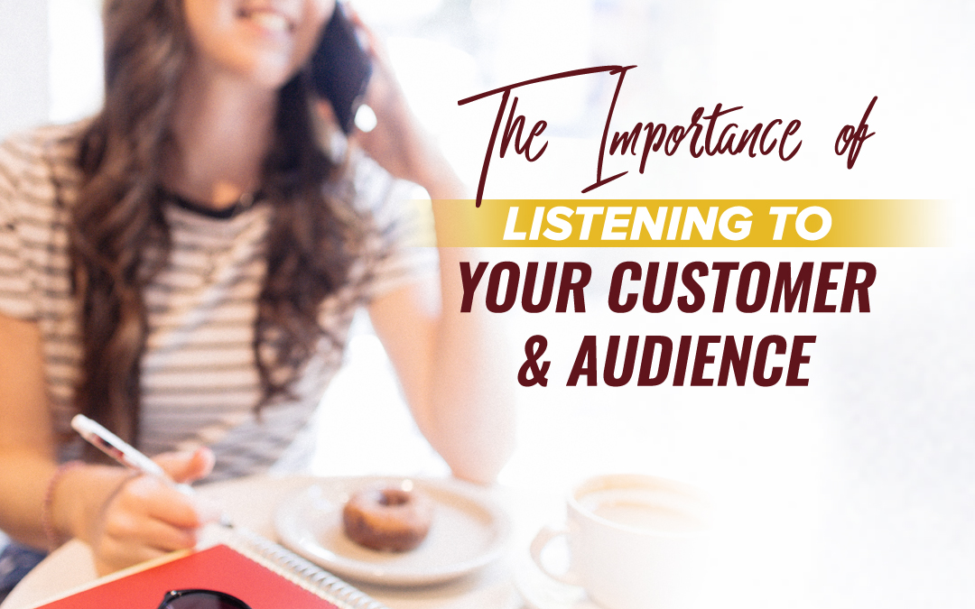 133- The importance of listening to your customer + audience