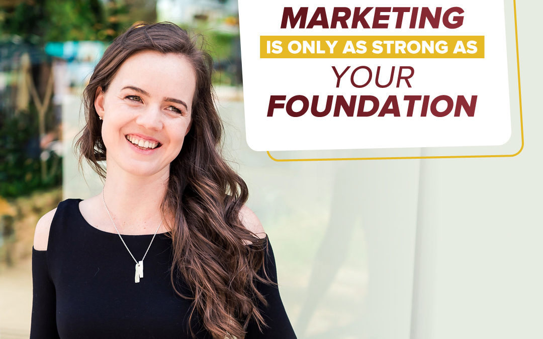 144- Your marketing is only as strong as your foundation