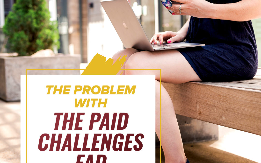 152 – The Problem With The Paid Challenges Fad