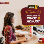 160 – Special Edition 1 – The Importance Of Being Able To Pivot & Adjust