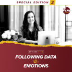 162 – Special Edition 3 –  Following Data Vs Emotions