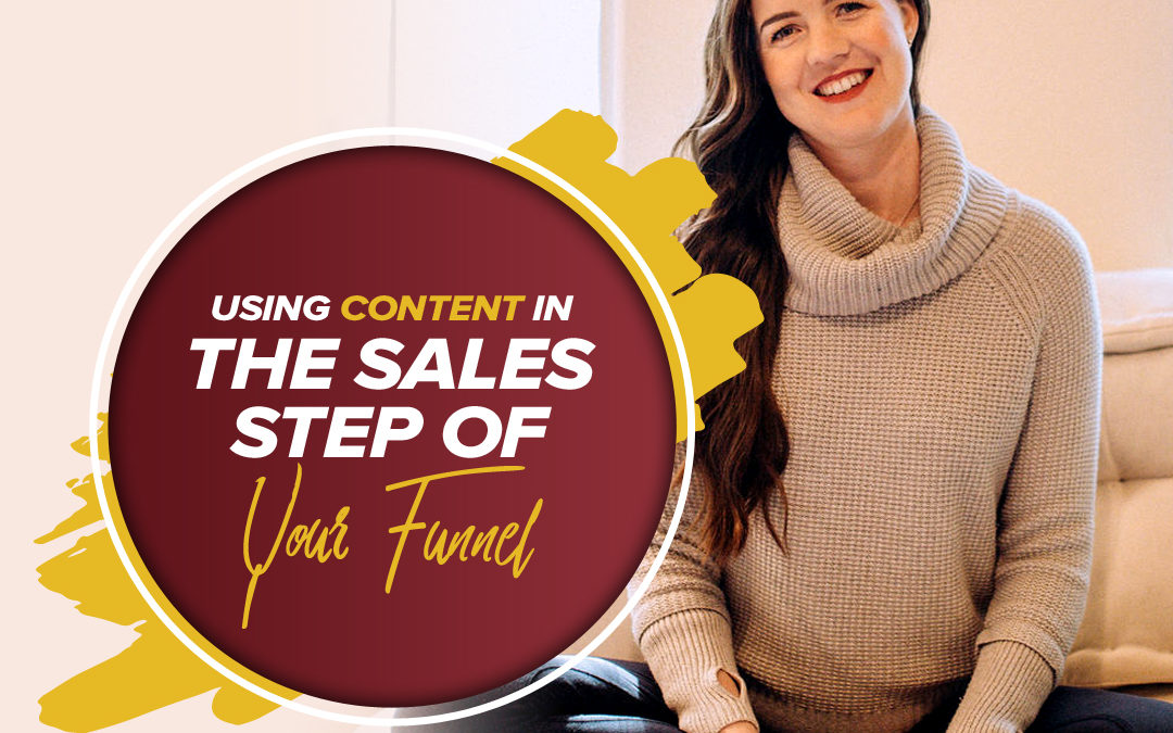 170 – Using Content In The Sales Step Of Your Funnel