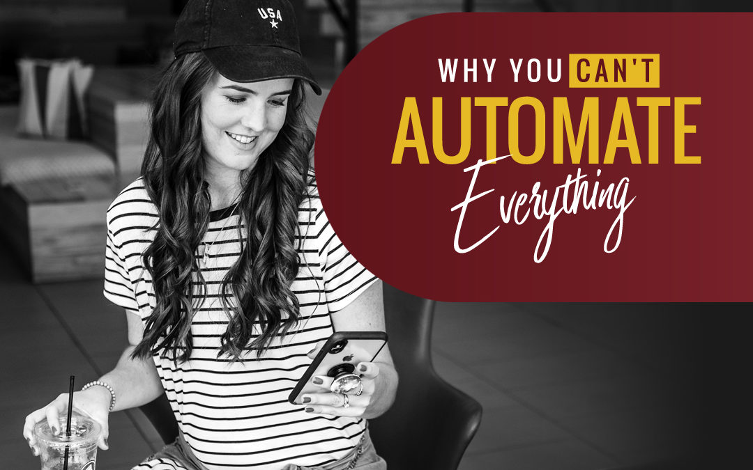 173 – Why You Can't Automate Everything