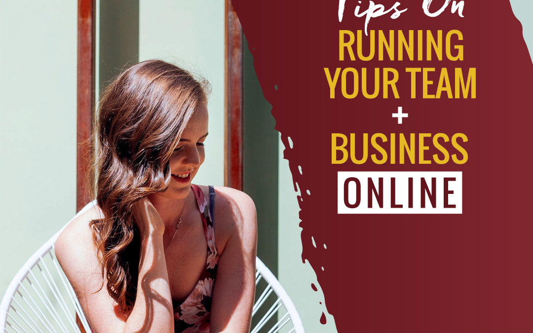175 – Tips On Running Your Team & Business Online