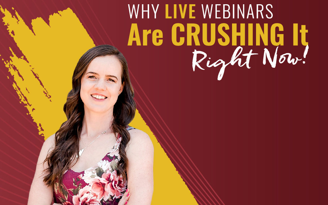 182 – Why LIVE Webinars Are CRUSHING It Right Now!