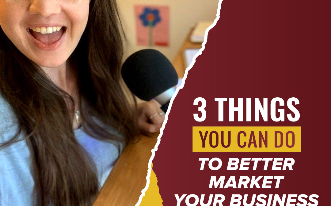 183 – 3 Things You Can Do To Better Market Your Business
