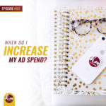 187 – When Do I Increase My Ad Spend?