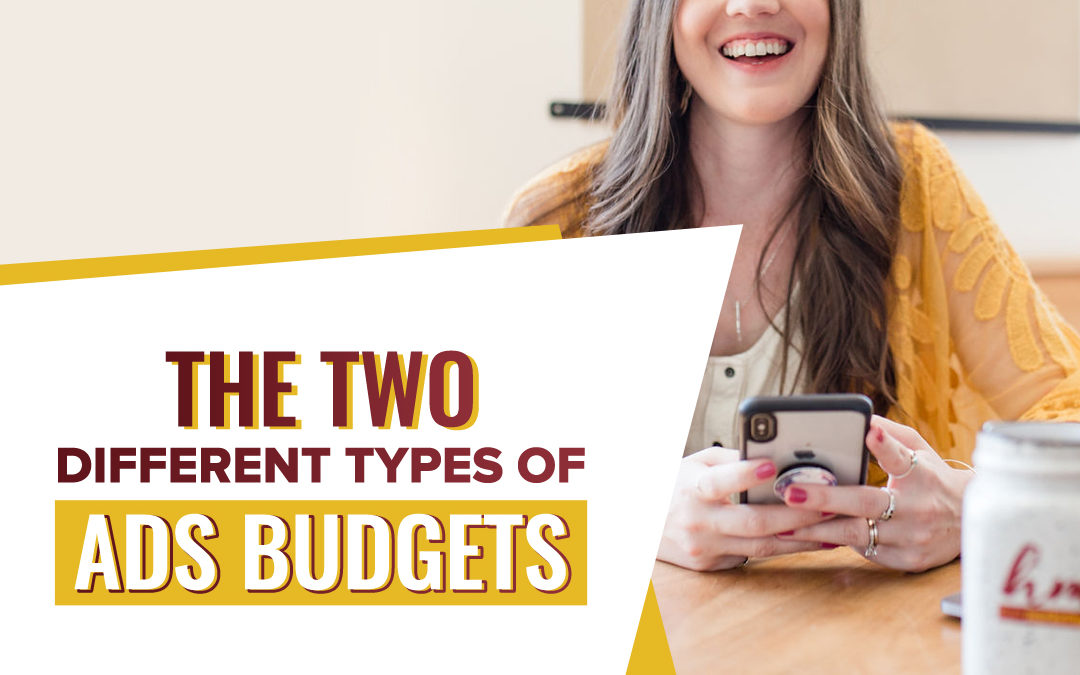 200 – The Two Types of Ads Budgets
