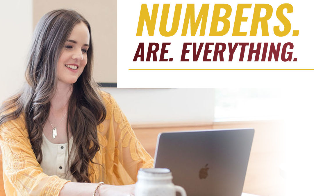 201 – Numbers. Are. Everything.