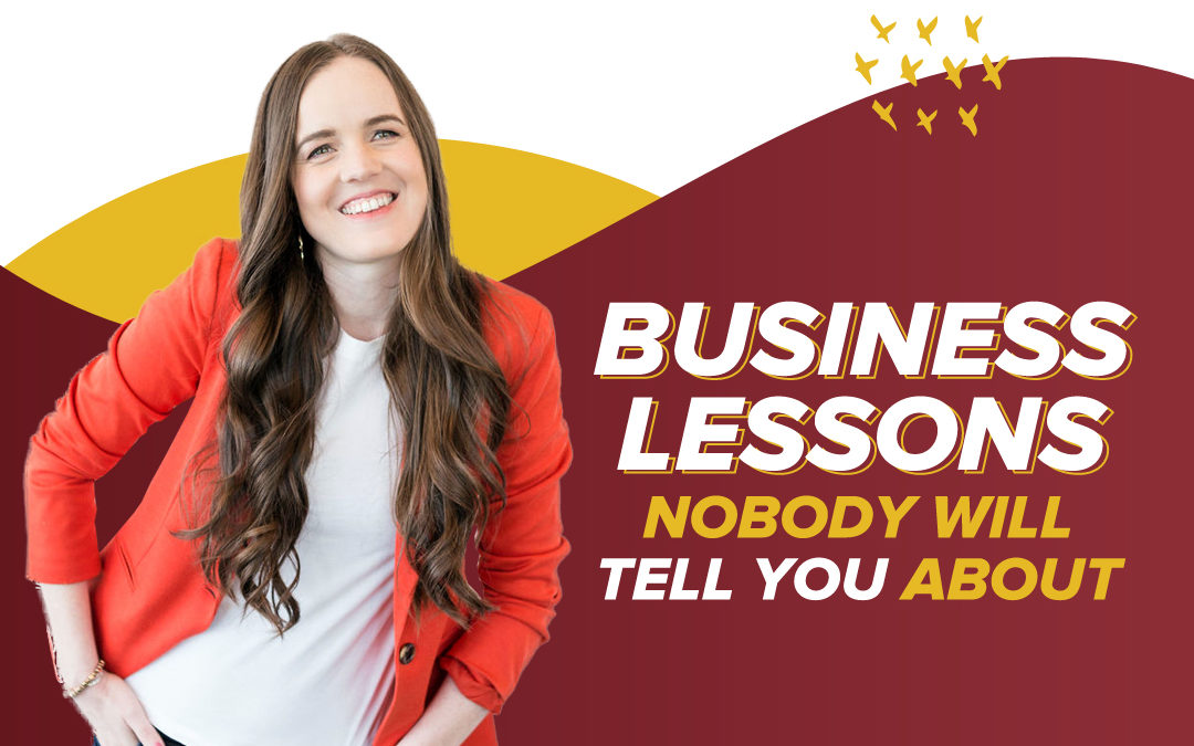 202 – Business Lessons Nobody Will Tell You About