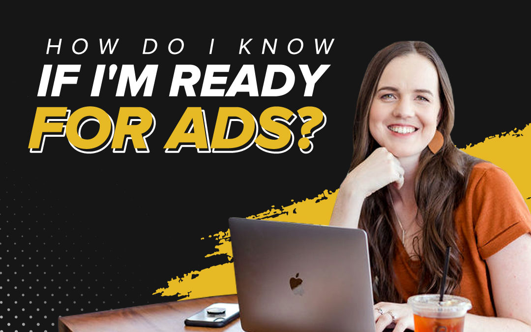 203 – How Do I Know If I'm Ready For Ads?