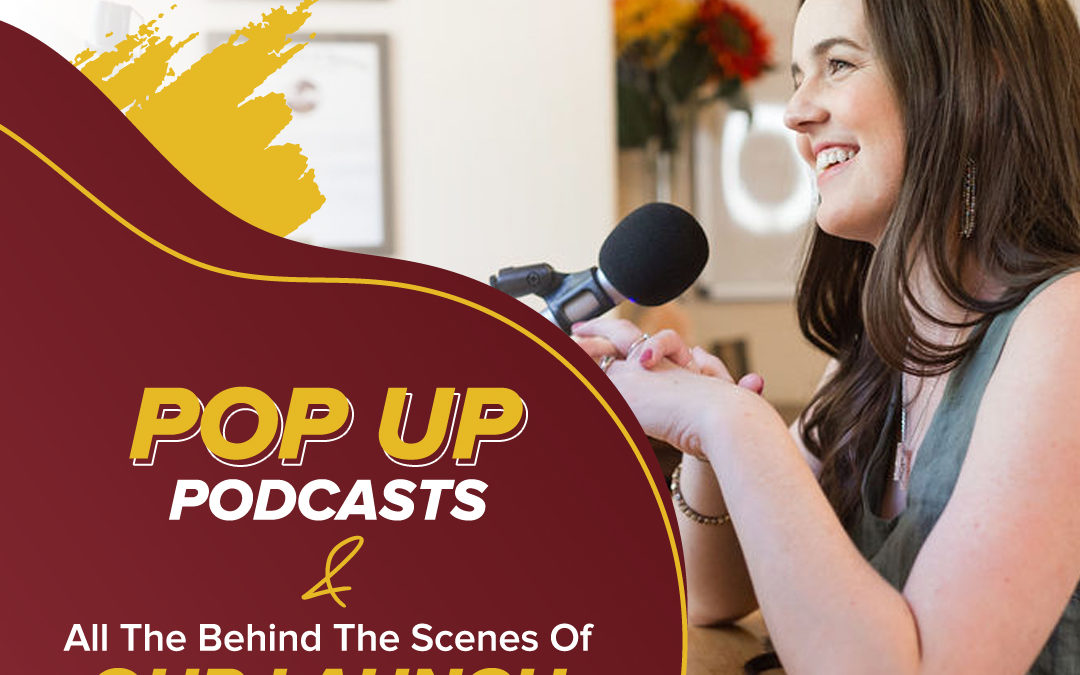212 – Pop Up Podcasts & The Behind The Scenes Of Our Launch Results!