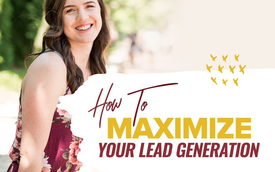 213 – How To Maximize Your Lead Generation