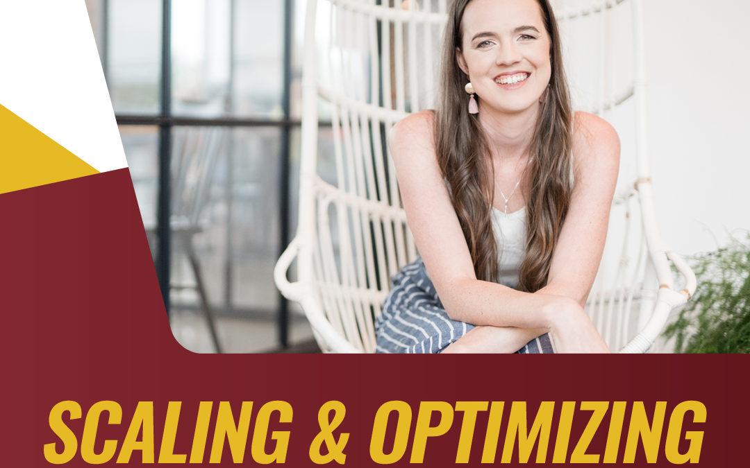 219 – Scaling & Optimizing Your Ads & Marketing