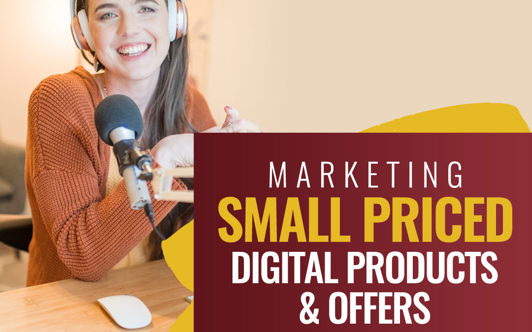 227- Marketing Small Priced Digital Products & Offers