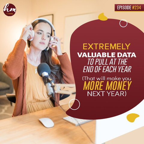 234 – Extremely Valuable Data To Pull At The End Of Each Year (That Will Make You More Money Next Year)