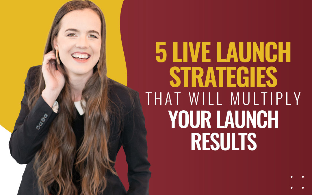 230 – 5 Launch Strategies That Will Multiply Your Launch Results