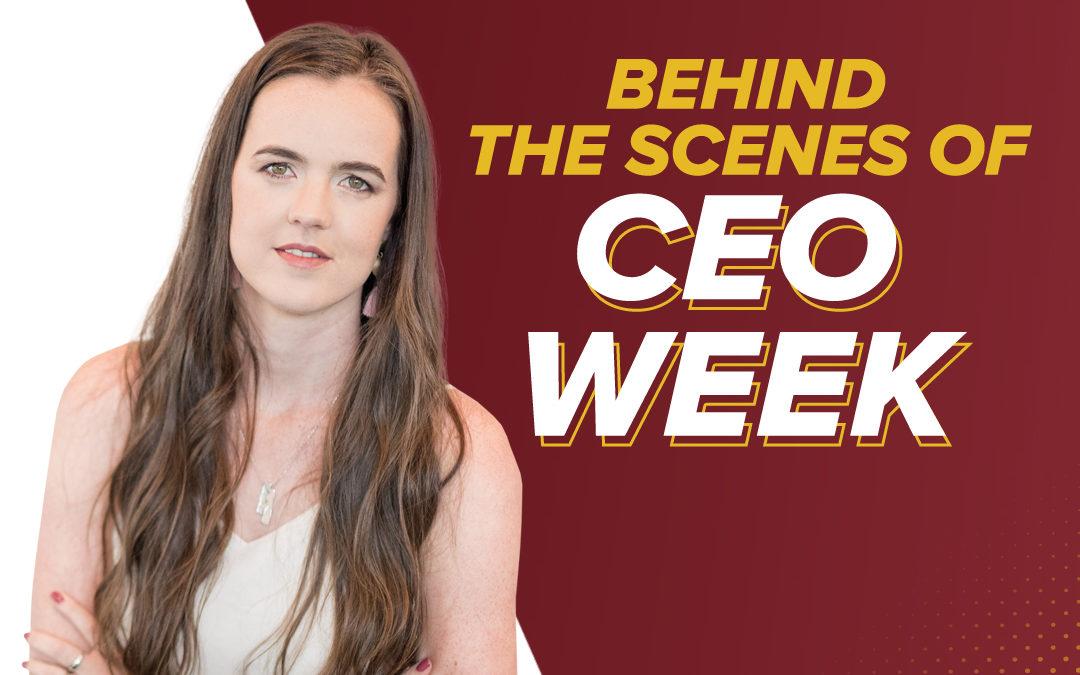 231 – Behind The Scenes Of CEO Week