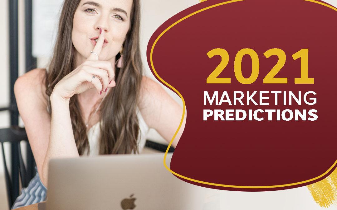 233 – 2021 Marketing Predictions
