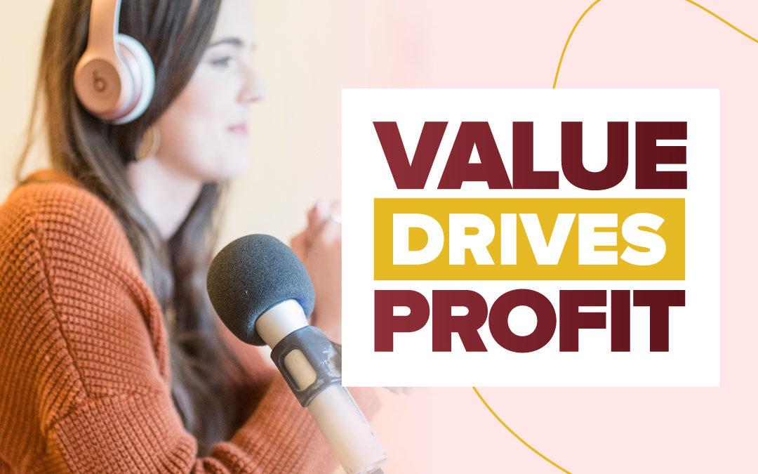 237 – Value Drives Profit