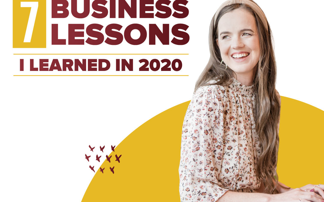 239 – 7 Business Lessons I Learned In 2020