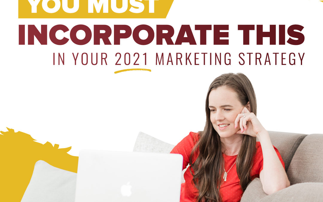 240 – You Must Incorporate This In Your 2021 Marketing Strategy
